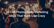 10 Free Photography marketing ideas that work like crazy