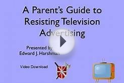 A Parent s Guide to Resisting Advertising