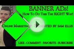 Banner Advertising - How to do online BANNER Advertising
