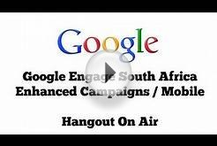 Enhanced Campaigns - Google Engage For Agencies South Africa