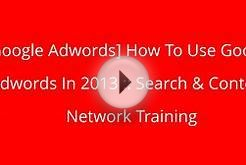 [Google Adwords] How To Use Google Adwords In 2013