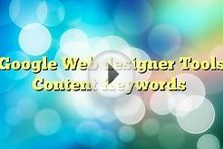 Google Web designer Tools Content Keywords - Buy Cheap
