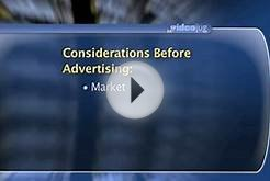 How do I determine the type of advertising my business