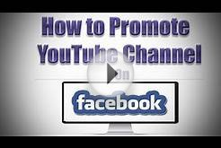 How to Promote YouTube Channel on Facebook 2016