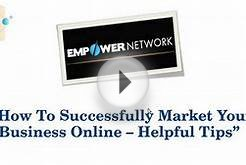 Market Your Business Online - Helpful Tips